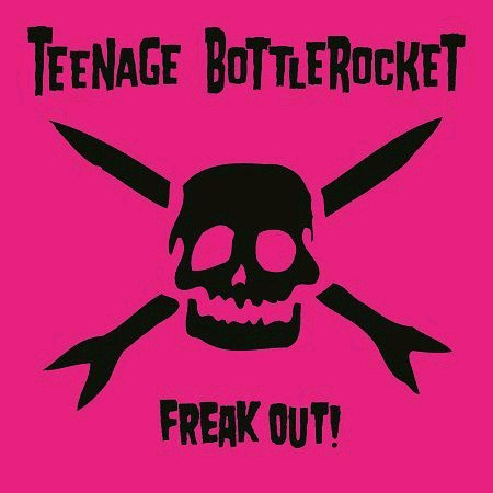 TEENAGE BOTTLEROCKET, freak out cover