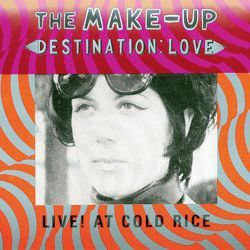 Cover MAKE UP, destination love - live! at cold rice