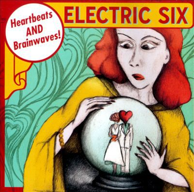 ELECTRIC SIX, heartbeats & brainwaves cover