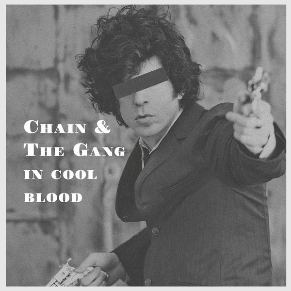 CHAIN AND THE GANG, in cool blood cover