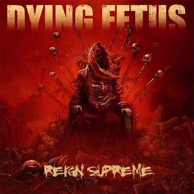 DYING FETUS, reign supreme cover