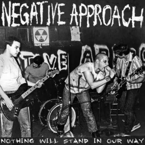 Cover NEGATIVE APPROACH, nothing will stand our way