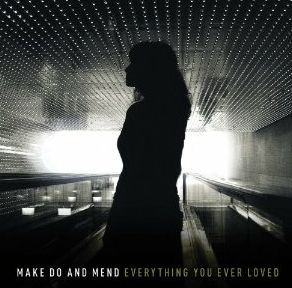 Cover MAKE DO AND MEND, everything you ever loved