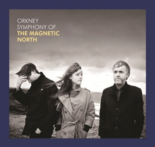Cover MAGNETIC NORTH, orkney: symphony of the...