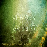 Cover VERSUS THE WORLD, drink.sing.live.love