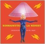 BERNADETTE LA HENGST, integrier mich, baby! cover