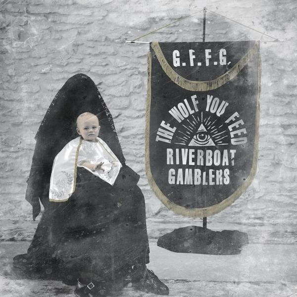 Cover RIVERBOAT GAMBLERS, the wolf you feed