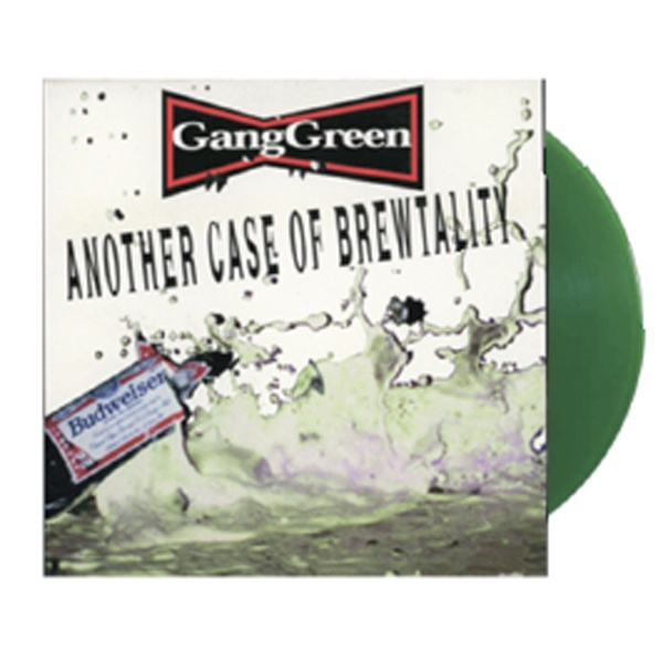 GANG GREEN, another case of brewtality cover