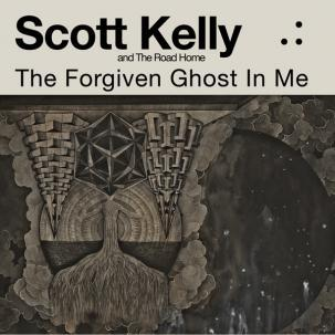 SCOTT KELLY AND THE ROAD HOME, the forgiven ghost in me cover