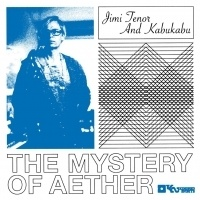 Cover JIMI TENOR & KABU KABU, mystery of aether