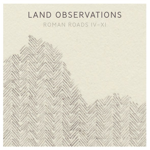 Cover LAND OBSERVATIONS, roman roads IV-IX