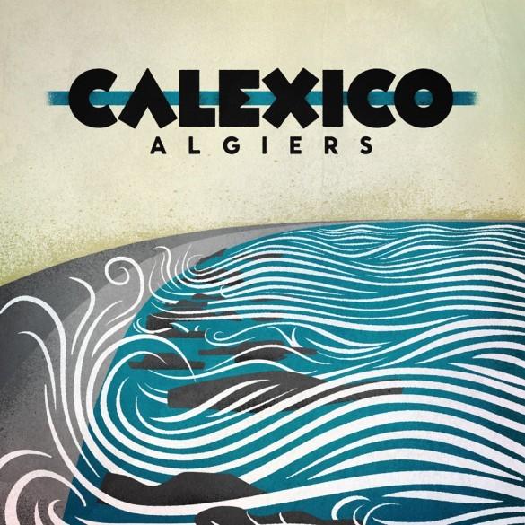 CALEXICO, algiers cover
