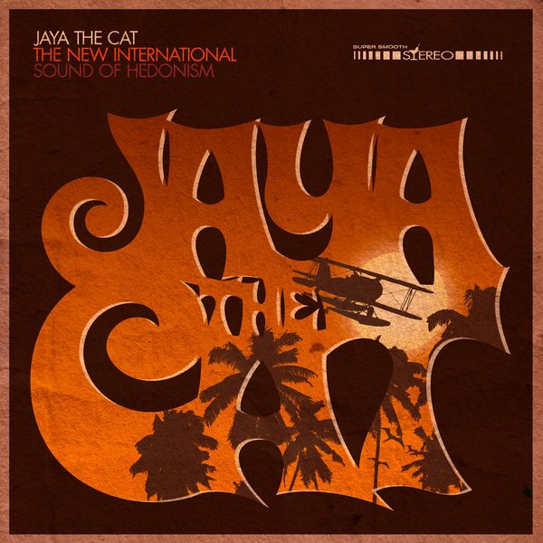 Cover JAYA THE CAT, new international sound of hedonism