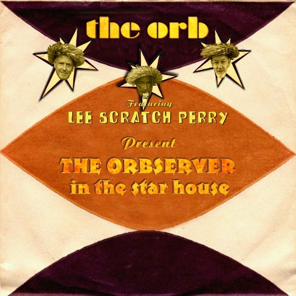 Cover ORB AND LEE `SCRATCH´ PERRY, observer in the star house