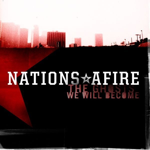 Cover NATIONS AFIRE, the ghosts will become