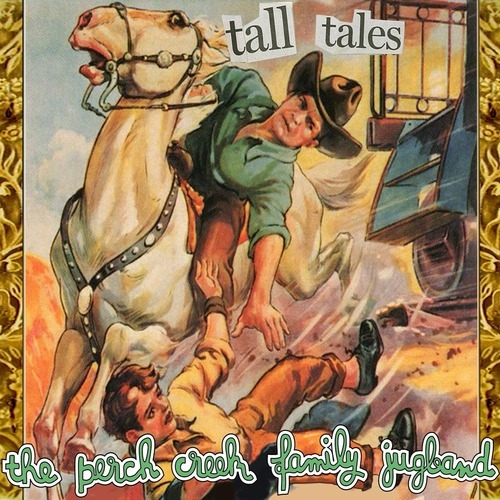 Cover PERCH CREEK FAMILY JUGBAND, tall tales