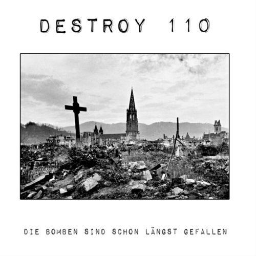 DESTROY 110, die bomben sind schon längst gefallen cover