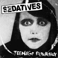SEDATIVES, teenage runaway cover