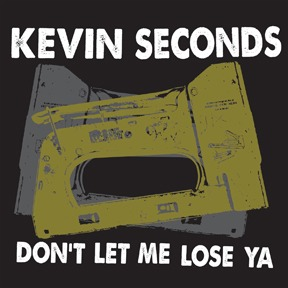 KEVIN SECONDS, don´t let me lose you cover