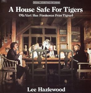 Cover LEE HAZLEWOOD, a house safe for tigers