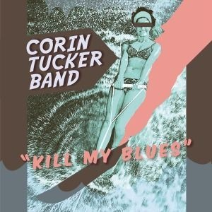 Cover CORIN TUCKER BAND, kill my blues