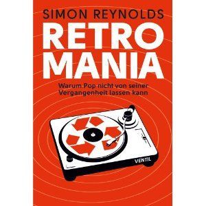 Cover SIMON REYNOLDS, retromania
