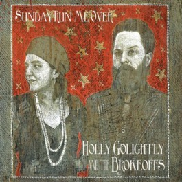HOLLY GOLIGHTLY & THE BROKEOFFS, sunday run me over cover