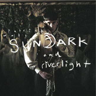 Cover PATRICK WOLF, sundark and riverlight