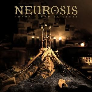 NEUROSIS, honor found in decay cover