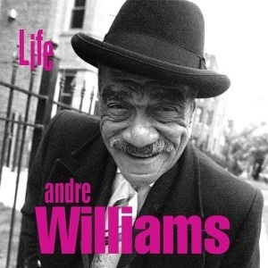 Cover ANDRE WILLIAMS, life