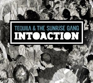 Cover TEQUILA AND THE SUNRISE GANG, intoaction