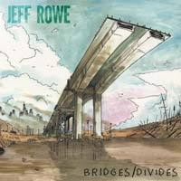 Cover JEFF ROWE, bridges / divide