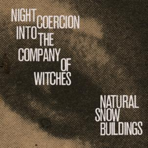 Cover NATURAL SNOW BUILDINGS, night coercion into the company of witches