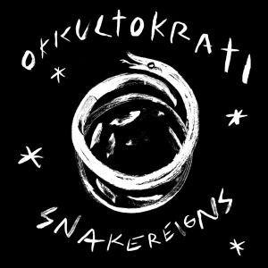 OKKULTOKRATI, snake reigns cover