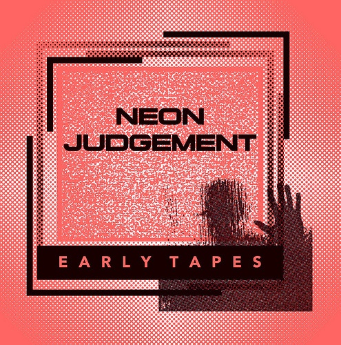 Cover NEON JUDGEMENT, early tapes