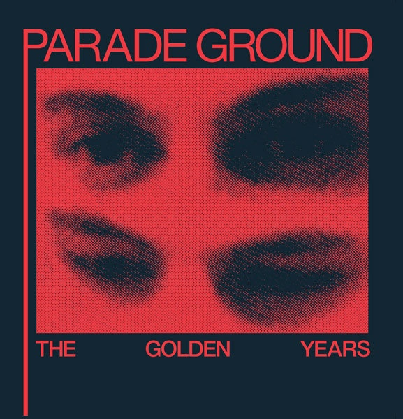 Cover PARADE GROUND, golden years