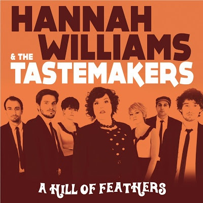 Cover HANNAH WILLIAMS & THE TASTEMAKERS, a hill of feathers