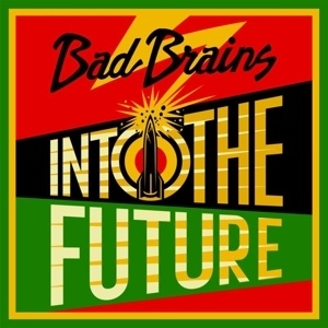 Cover BAD BRAINS, into the future