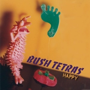 BUSH TETRAS, happy cover