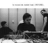 Cover TO ROCOCO ROT, rocket road 1997-2001