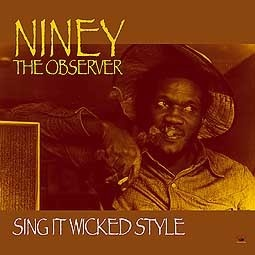 Cover NINEY THE OBSERVER, sing it wicked style