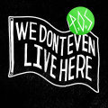 Cover P.O.S., we don´t even live here