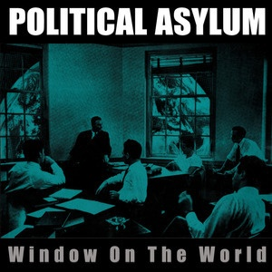 POLITICAL ASYLUM, window of the world cover