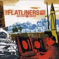 Cover FLATLINERS, destroy to create