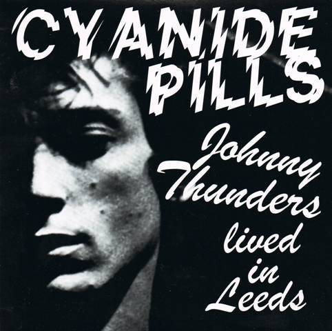 Cover CYANIDE PILLS, johnny thunders lived in leeds