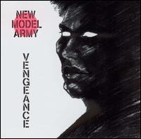 Cover NEW MODEL ARMY, vengeance - the whole story 1980-1984