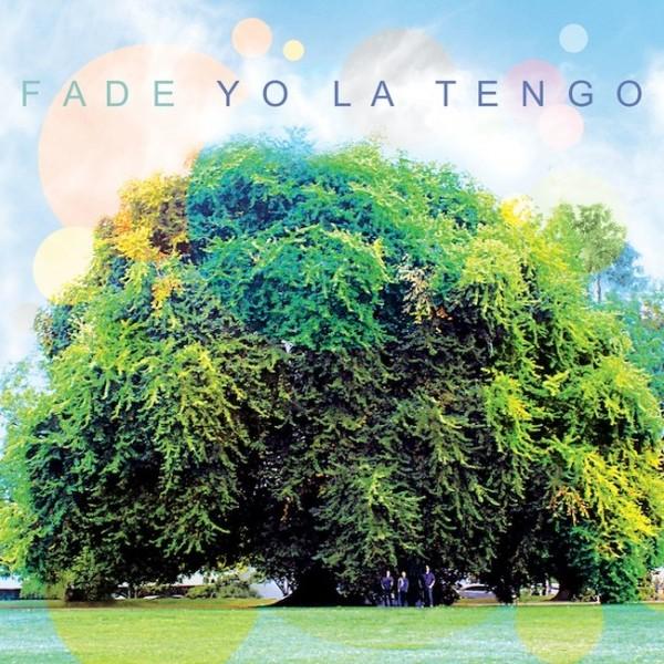 YO LA TENGO, fade cover