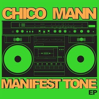 Cover CHICO MANN, manifest tone ep