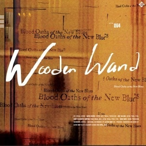 Cover WOODEN WAND, blood oaths of the new blues
