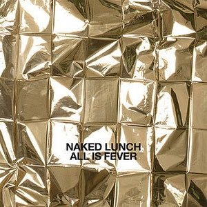 Cover NAKED LUNCH, all is fever